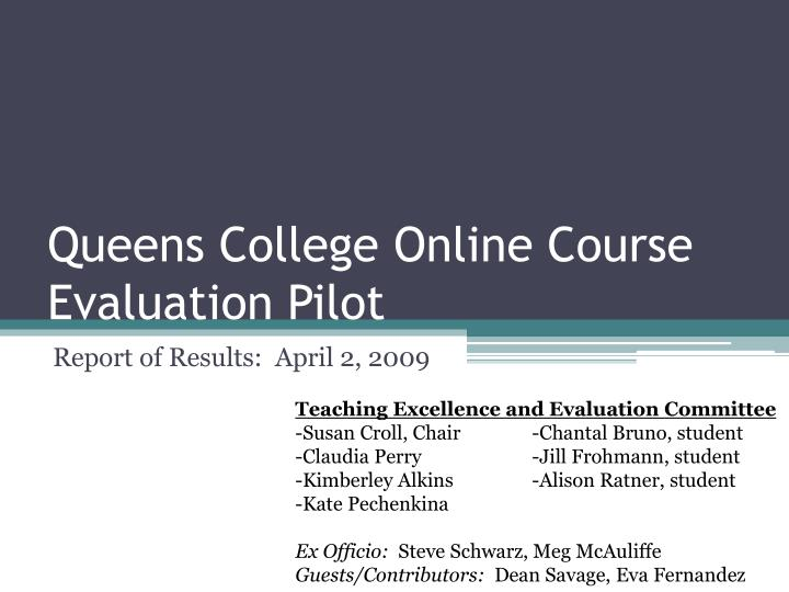 Queens College Online Course Evaluation Pilot