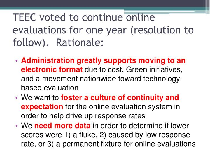 TEEC voted to continue online evaluations for one year (resolution to follow).  Rationale: