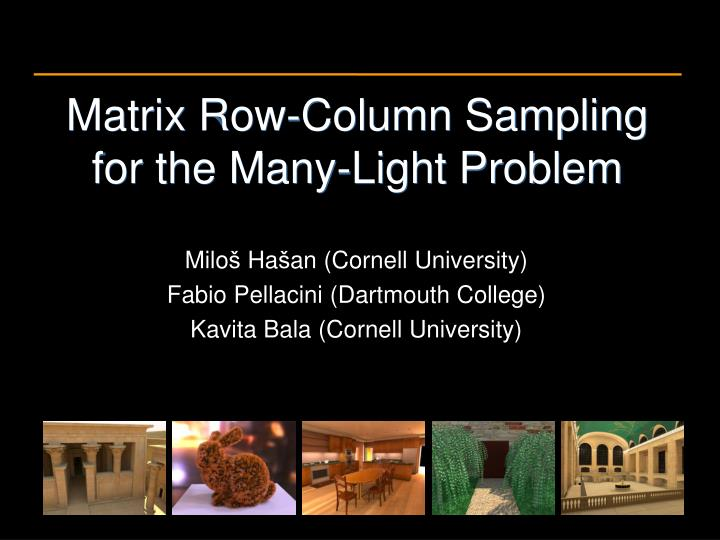 Matrix Row-Column Sampling for the Many-Light Problem