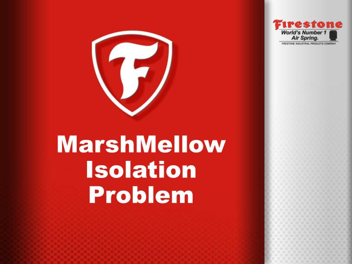 MarshMellow Isolation Problem