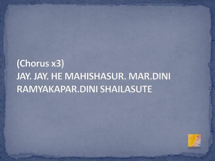 (Chorus x3)