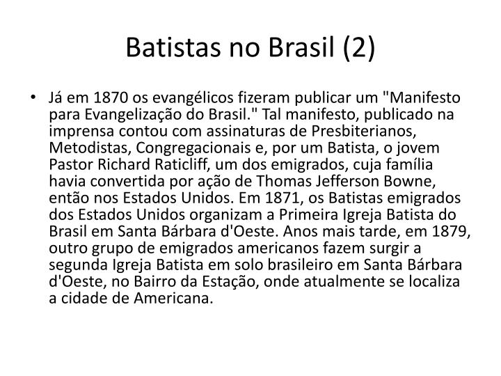 Batistas no Brasil (2)