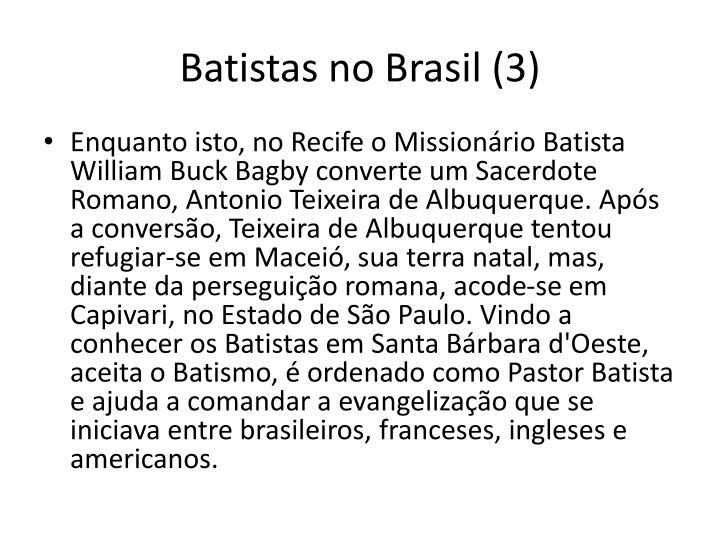 Batistas no Brasil (3)