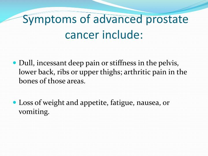 Symptoms of advanced prostate cancer include:
