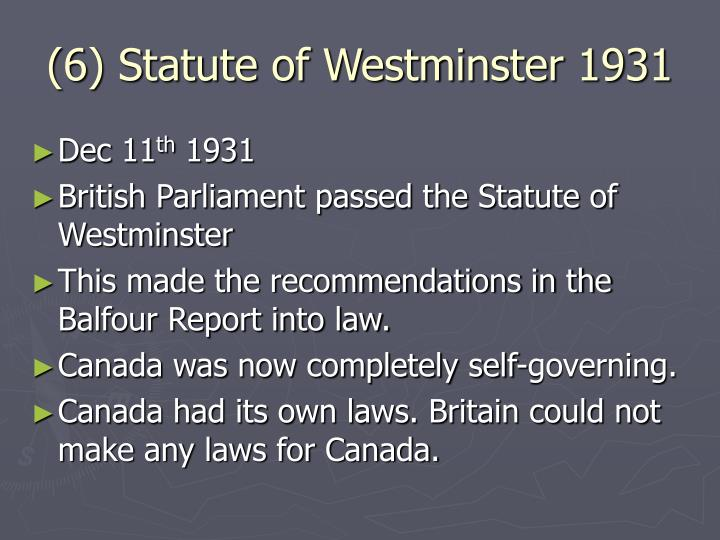 (6) Statute of Westminster 1931