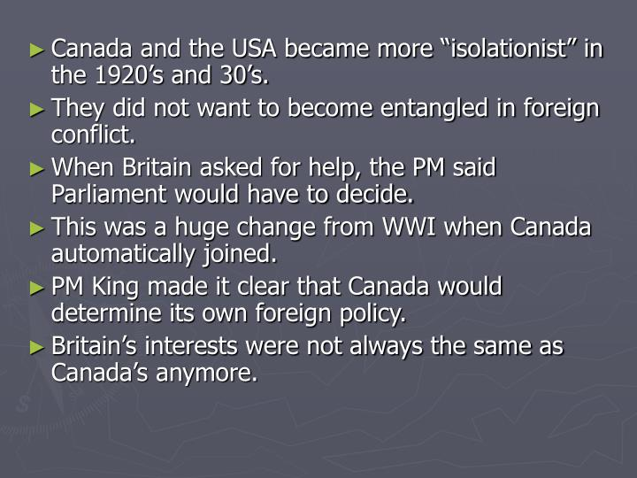 "Canada and the USA became more ""isolationist"" in the 1920's and 30's."