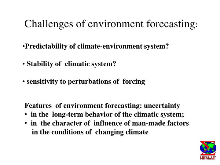 Challenges of environment forecasting