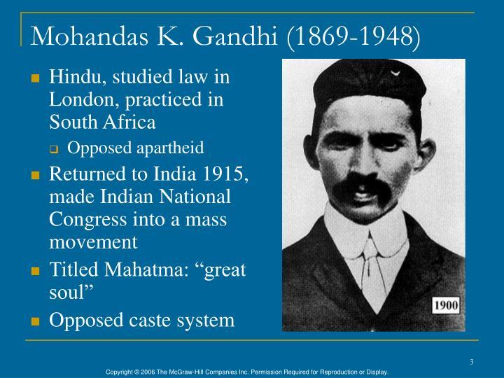 Mohandas K. Gandhi (1869-1948)