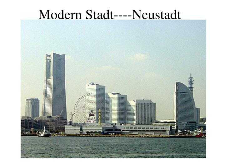 Modern Stadt----Neustadt