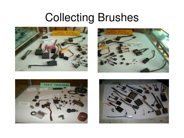 Collecting Brushes
