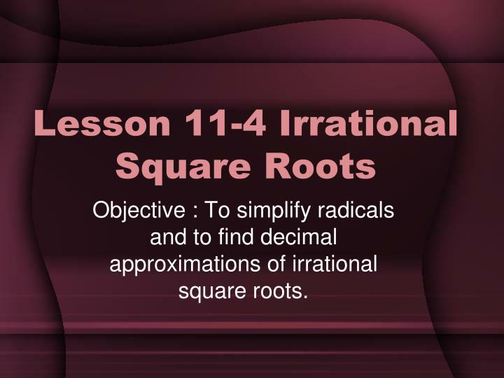 Lesson 11-4 Irrational Square Roots