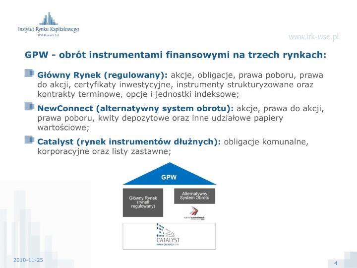 GPW - obrót instrumentami finansowymi na trzech rynkach: