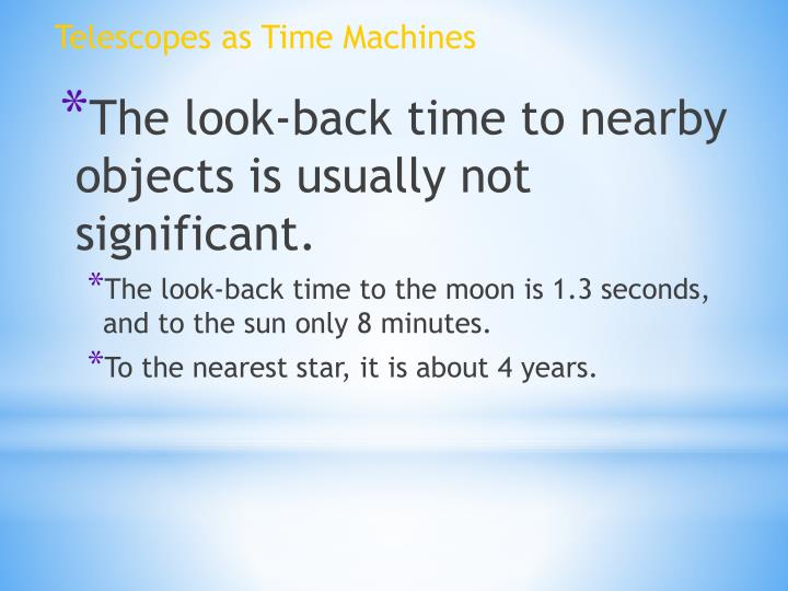 Telescopes as Time Machines