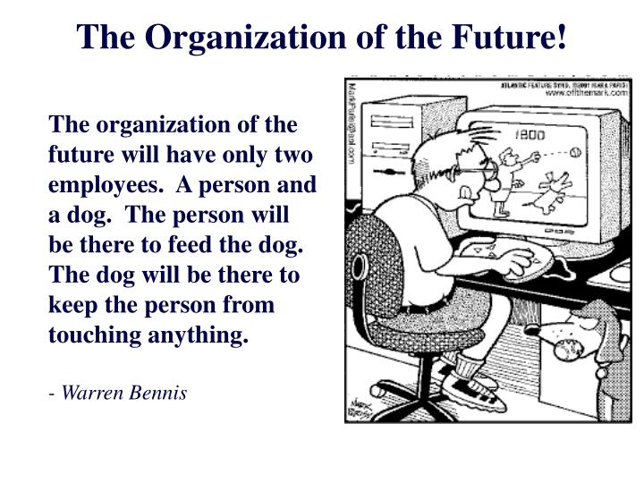 The Organization of the Future!