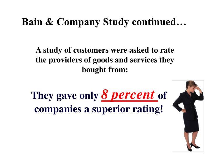 Bain & Company Study continued…