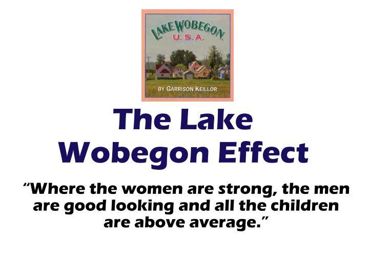The Lake Wobegon Effect