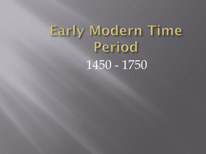 Early Modern Time Period
