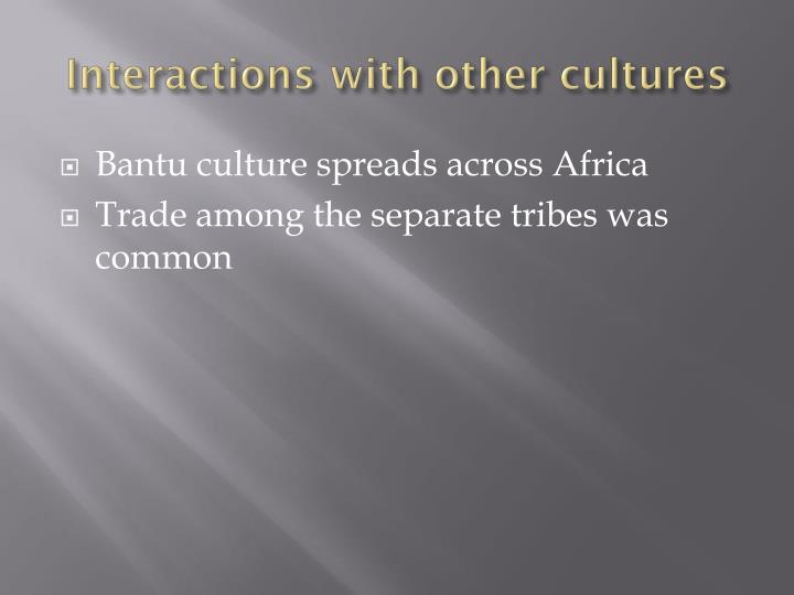Interactions with other cultures
