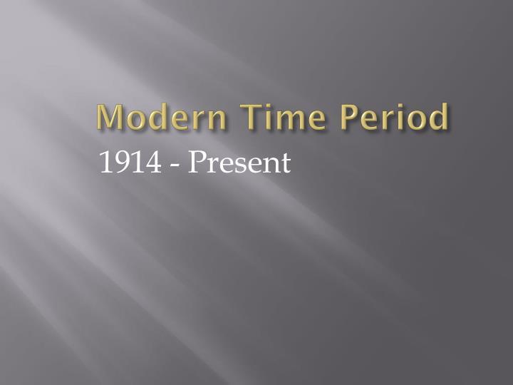 Modern Time Period