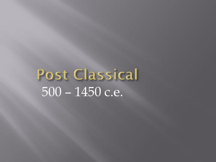Post Classical