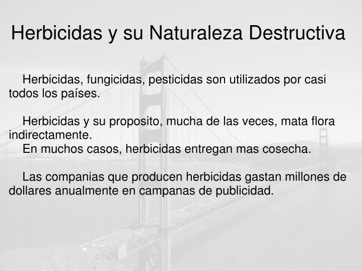 Herbicidas y su Naturaleza Destructiva