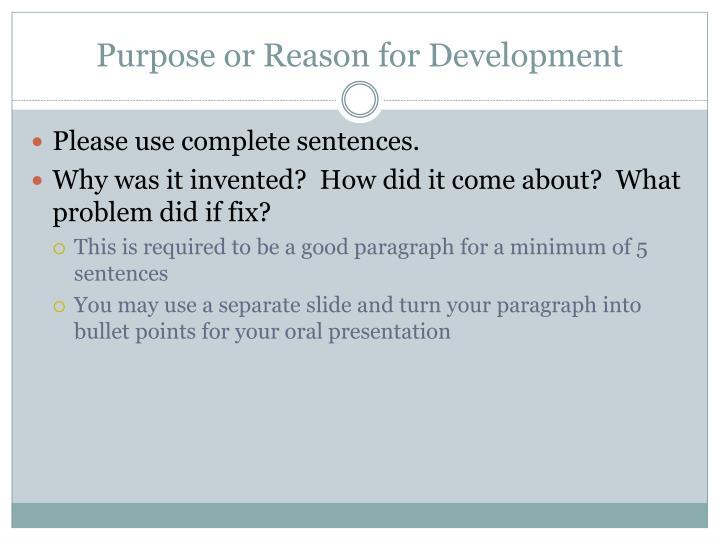 Purpose or Reason for Development