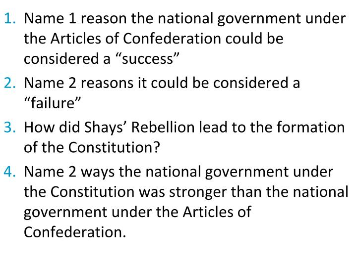 "Name 1 reason the national government under the Articles of Confederation could be considered a ""success"""