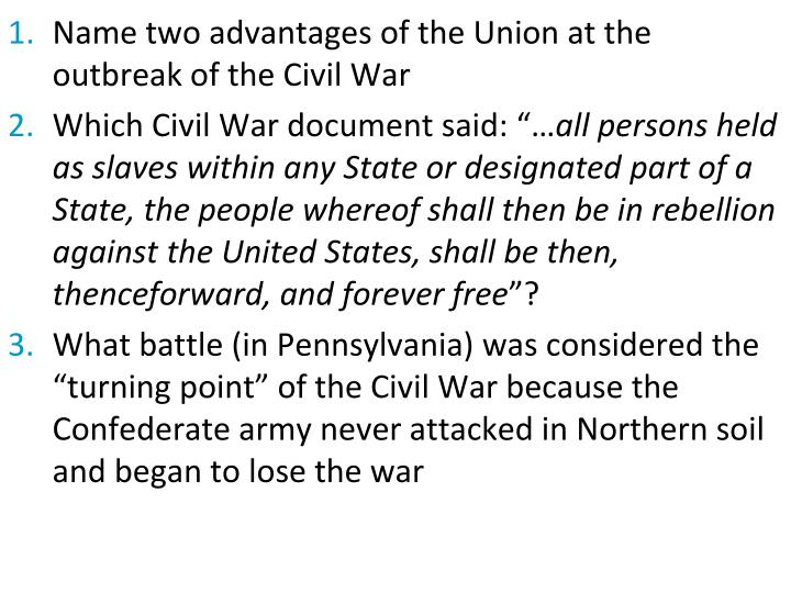 Name two advantages of the Union at the outbreak of the Civil War