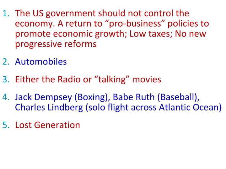 "The US government should not control the economy. A return to ""pro-business"" policies to promote economic growth; Low taxes; No new progressive reforms"