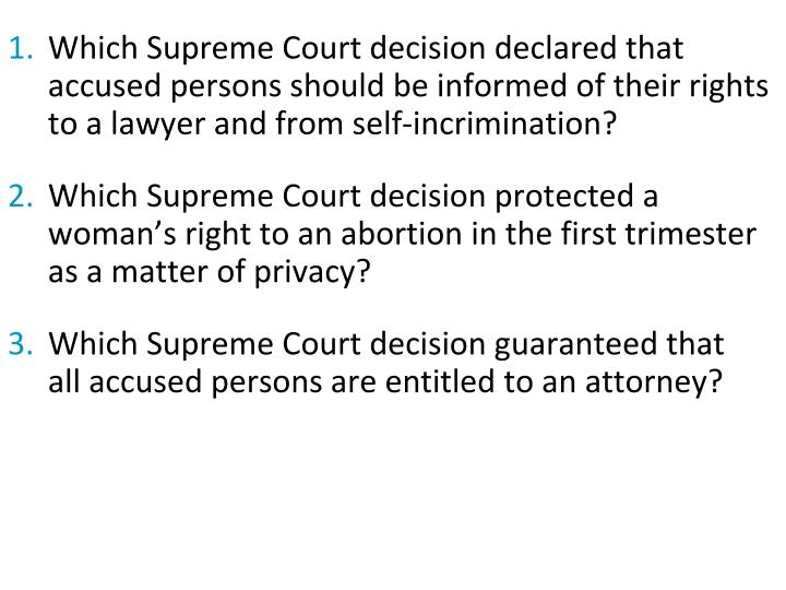 Which Supreme Court decision declared that accused persons should be informed of their rights to a lawyer and from self-incrimination?