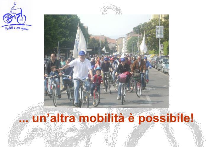 ... un'altra mobilità è possibile!