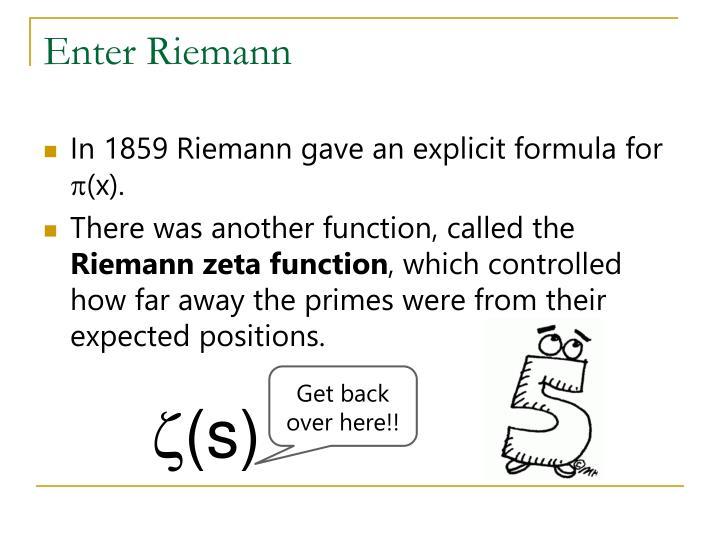 Enter Riemann