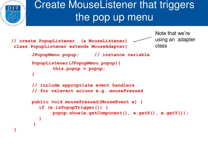 Create MouseListener that triggers the pop up menu