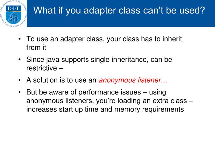 What if you adapter class can't be used?