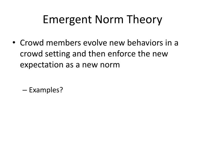 Emergent Norm Theory