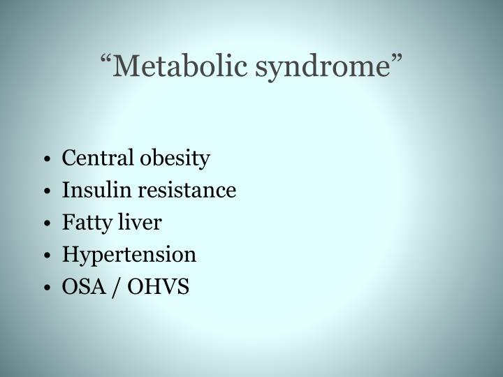 """Metabolic syndrome"""