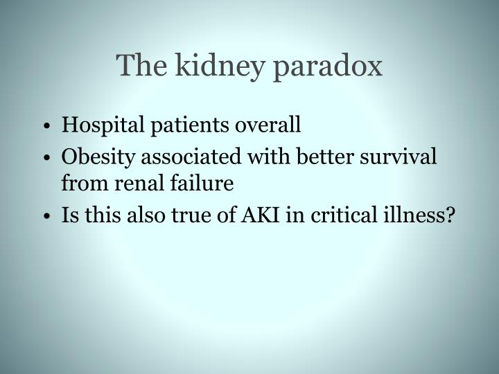 The kidney paradox