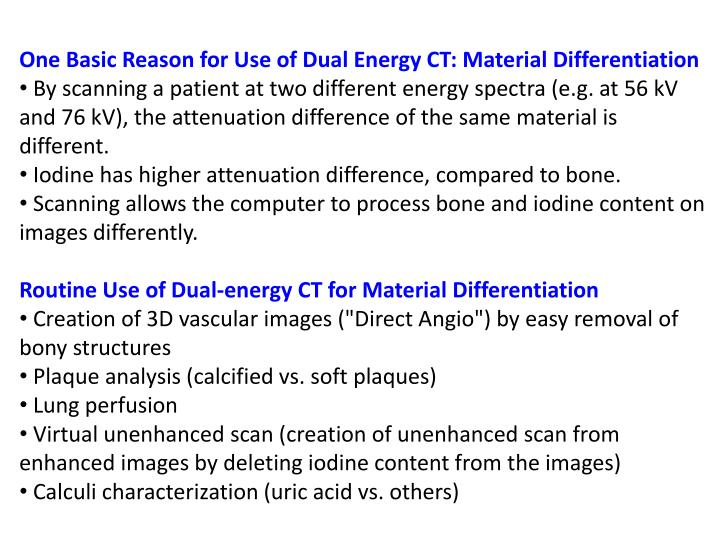 One Basic Reason for Use of Dual Energy CT: Material Differentiation