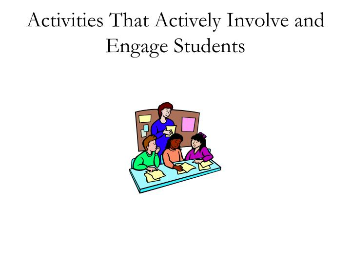 Activities That Actively Involve and Engage Students