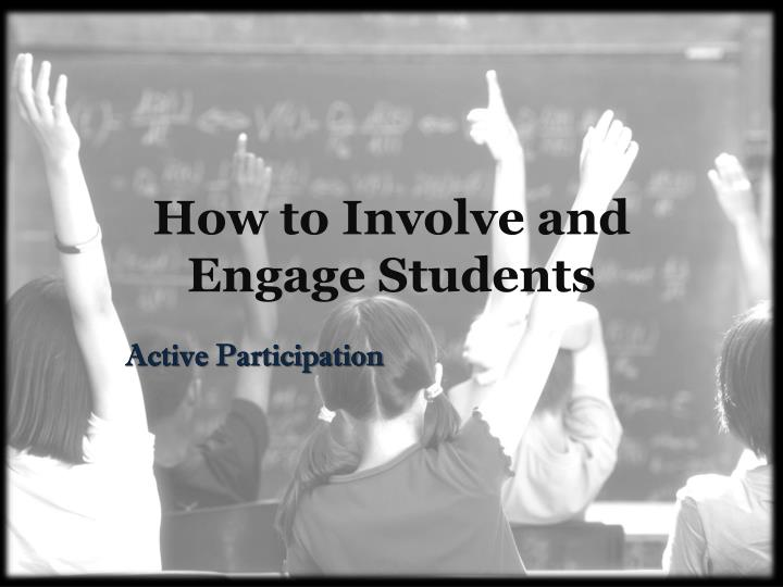 How to involve and engage students