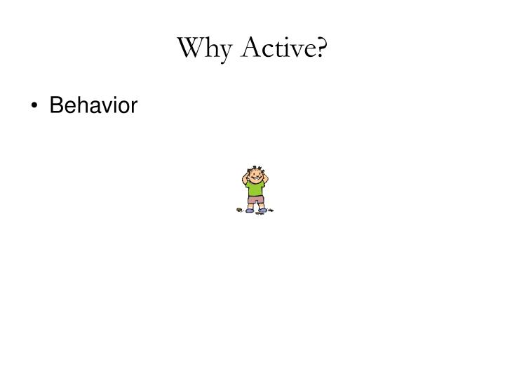 Why Active?