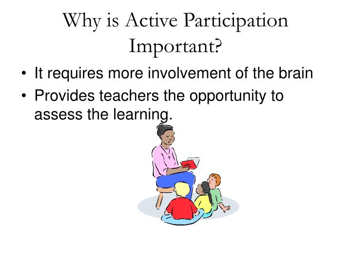 Why is active participation important