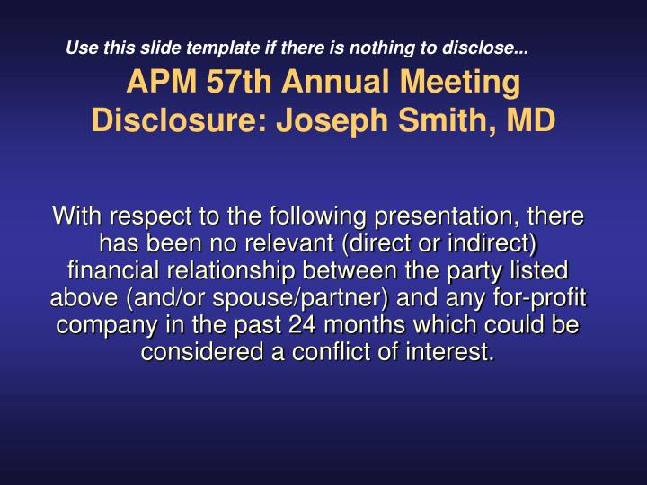 Apm 57th annual meeting disclosure joseph smith md1