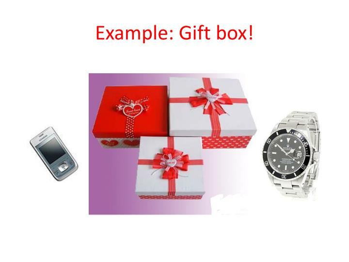 Example: Gift box!