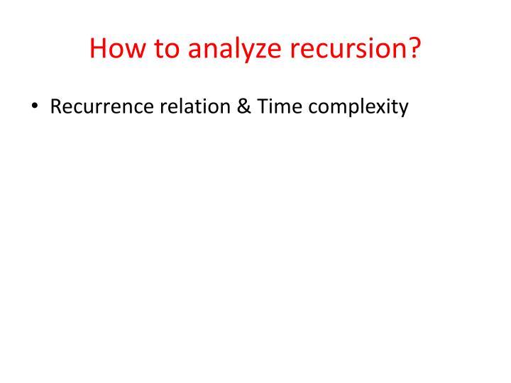 How to analyze recursion?