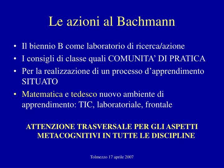 Le azioni al Bachmann