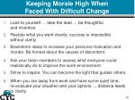 keeping morale high when faced with difficult change