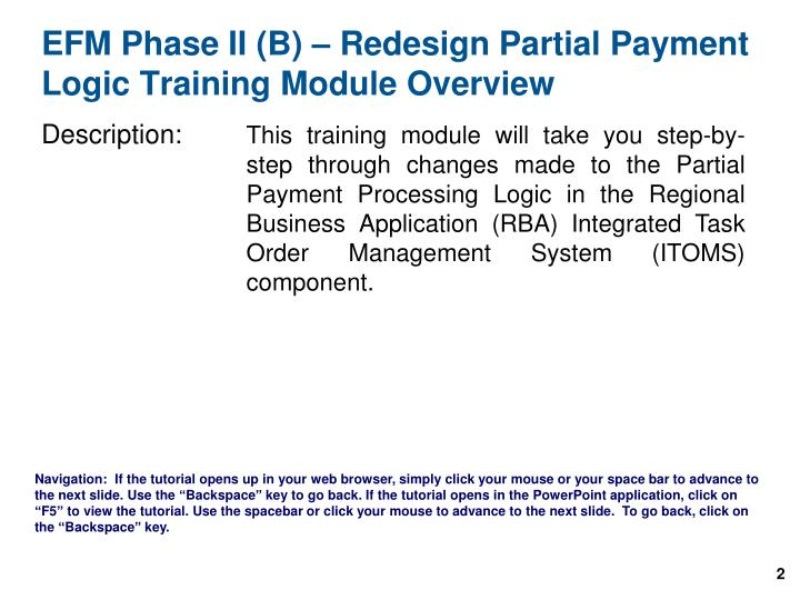 EFM Phase II (B) – Redesign Partial Payment Logic Training Module Overview