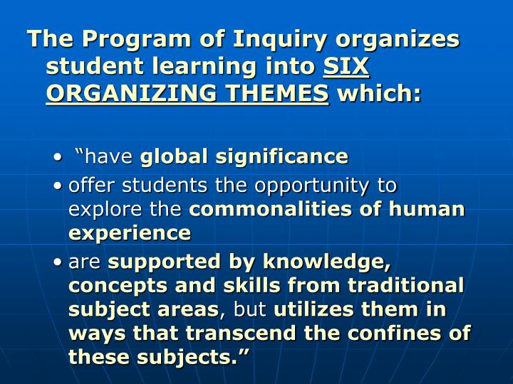 The Program of Inquiry organizes student learning into