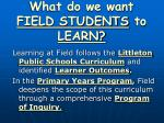 what do we want field students to learn